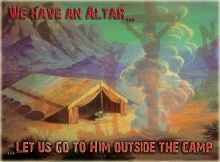 we-have-an-altar-let-us-go-outside-the-camp